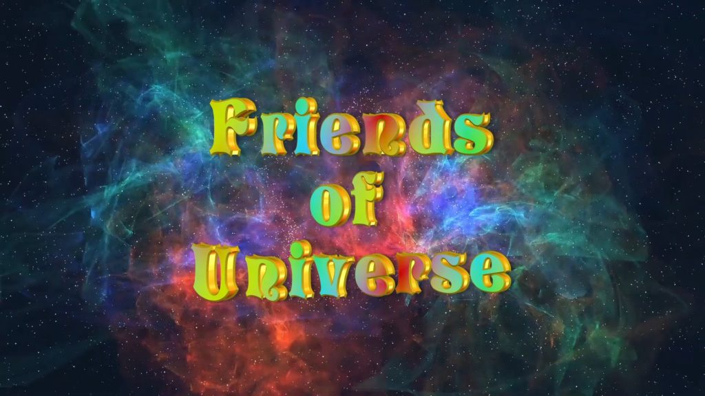 Friends of universe