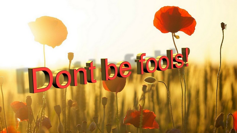 Don't be fools!